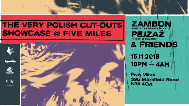 The Very Polish Cut-Outs Showcase @ Five Miles